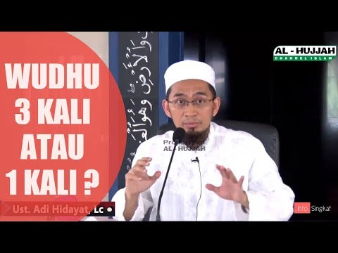 Wudhu 3 Kali Atau 1 Kali ? | Ustadz Adi Hidayat,LC,MA