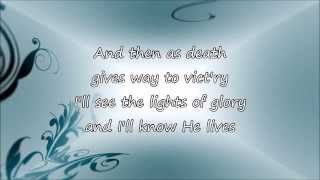Because He Lives by Crowder ft. Bill Gaither with Lyrics