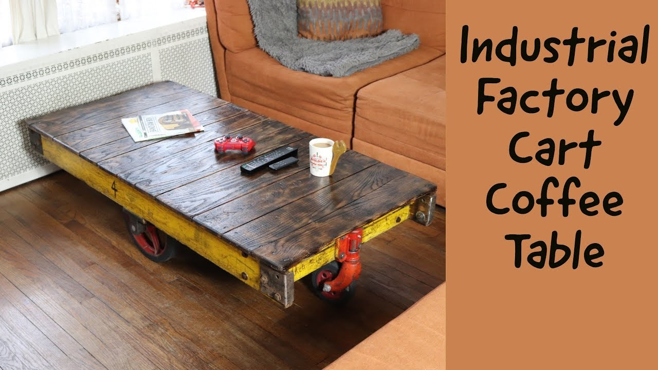 Industrial Factory Cart Coffee Table Youtube
