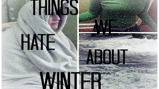 Things We Hate About Winter Thumbnail