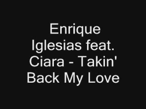 Enrique Iglesias Feat Ciara - Takin Back My Love + lyrics + download link