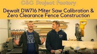Dewalt DW716 Miter Saw Calibration & Zero Clearance Fence Construction