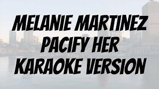 Melanie Martinez - Pacify Her karaoke version