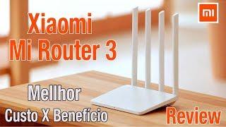 XIAOMI MI ROUTER 3 - O ROTEADOR COM MELHOR CUSTO BENEFÍCIO - REVIEW