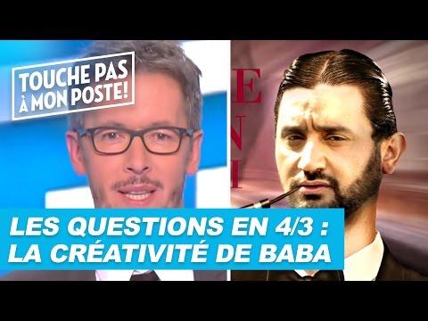 Les questions en 4/3 de Jean-Luc Lemoine : la créativité de Baba