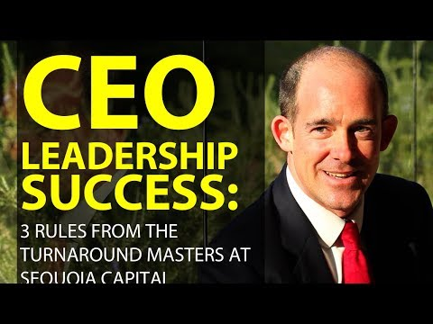 CEO Leadership Success: The 3 Rules from the Turnaround Masters at Sequoia Capital