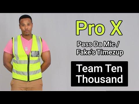 Pro X - Fake's Timezup