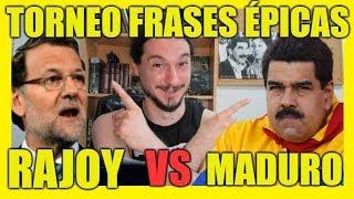MADURO vs RAJOY - ¿Quién mete más la pata? - Frases de Personajes 02