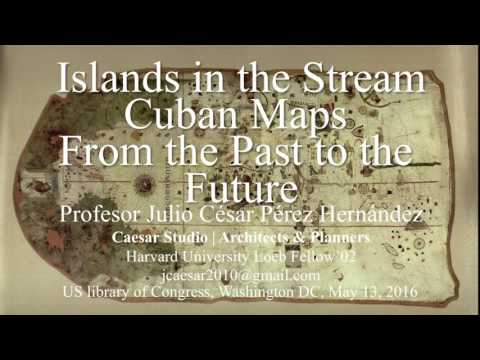 Islands in the Stream: Cuban Maps from the Past to the Future