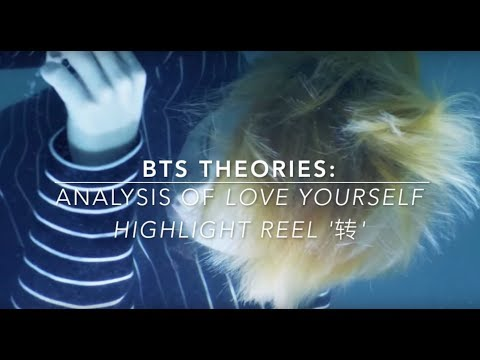 BTS Theories: Analysis of 'Love Yourself Highlight Reel 转' (2017)