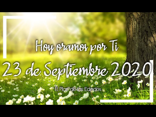 HOY ORAMOS POR TI | SEPTIEMBRE 23 de 2020 | Oración Devocional para aumentar nuestra FE