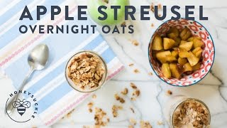 Apple Streusel Overnight Oats - Honeysuckle