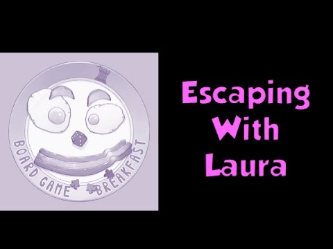 Board Game Breakfast - Escaping with Laura