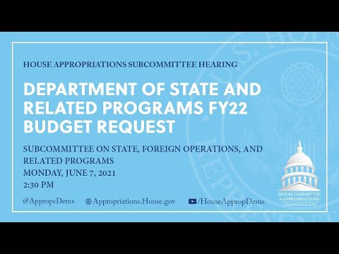 Department of State and Related Programs FY22 Budget Request (EventID=112722)