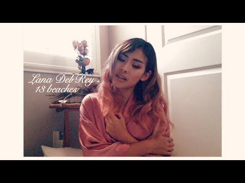 13 Beaches- Lana Del Rey (cover)