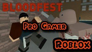 Bloodfest| Roblox Gameplay| Pro Gamer