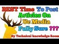 What is the best time to post Articles on Uc Media No Suspended problem