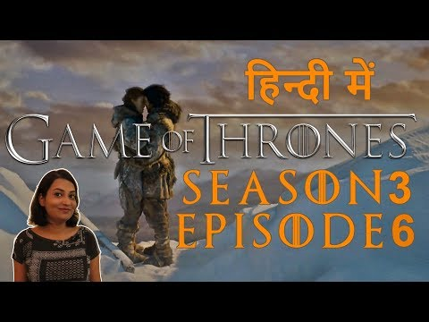 Game Of Thrones Season 3 Episode 6 Explained In Hindi