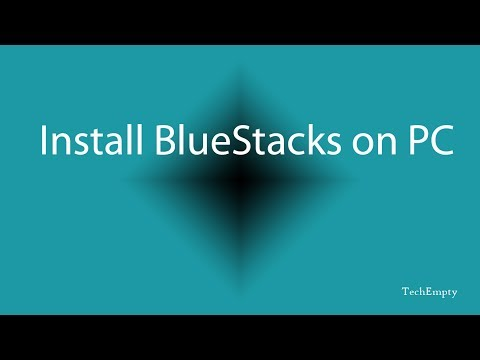 How To Install BlueStacks On PC/Laptop