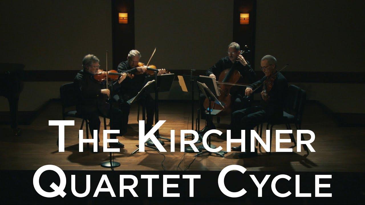 The Kirchner String Quartet Cycle - CMS