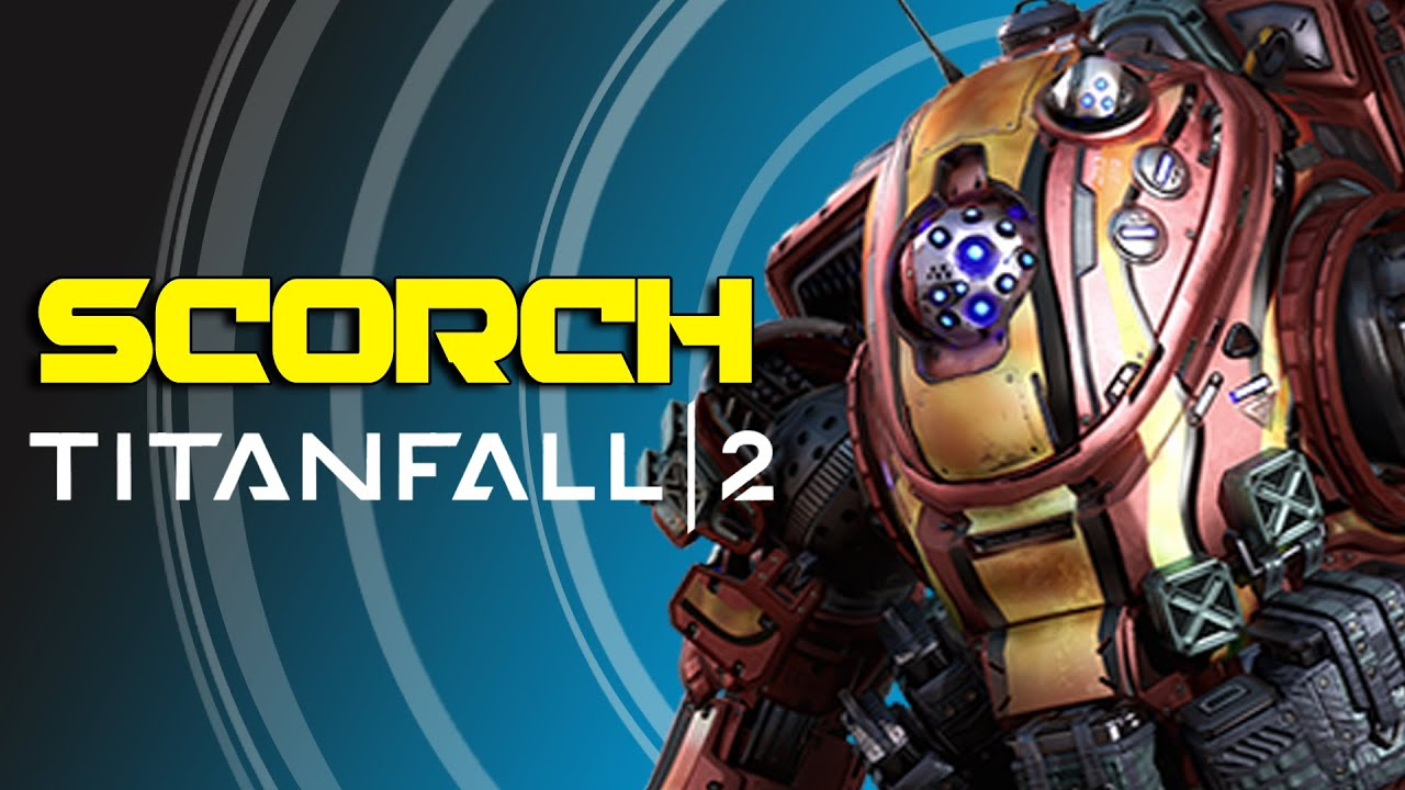 Titan Fall 2 Hd Wallpaper Titanfall 2 Titans Explained Meet Scorch Youtube