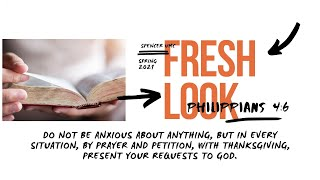 Fresh Look: Philippians 4:6
