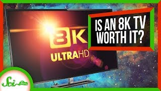 Is An 8K TV Worth It?