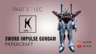 Sword Impulse Gundam Papercraft l Part  3 - Leg by Kun Craft