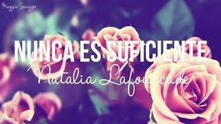 Nunca Es Suficiente - Natalia Lafourcade (Letra)