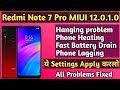 - Redmi Note 7 Pro MIUI 12.0.1.0 All Problems Fixed !! Fast Battery Drain/phone Hanging/phone Heating