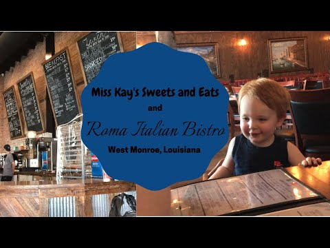 West Monroe La Miss Kays Sweets And Eats And Roma Italian Bistro