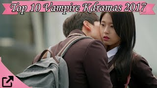 Video Top 10 Vampire Kdramas 2017 (All The Time) download MP3, 3GP, MP4, WEBM, AVI, FLV Januari 2018
