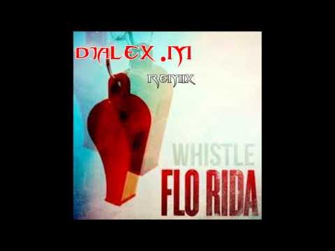 Flo Rida - Whistle (DJAlex.MK REMIX)
