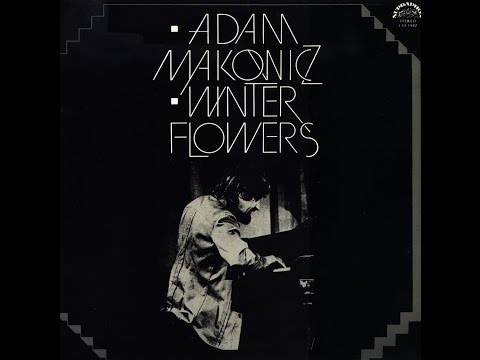 Adam Makowicz – Winter Flowers (FULL ALBUM, contemporary jazz, Poland, 1978)