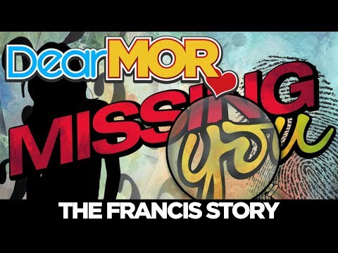 """Dear MOR: """"Missing You"""" The Francis Story 01-18-18"""