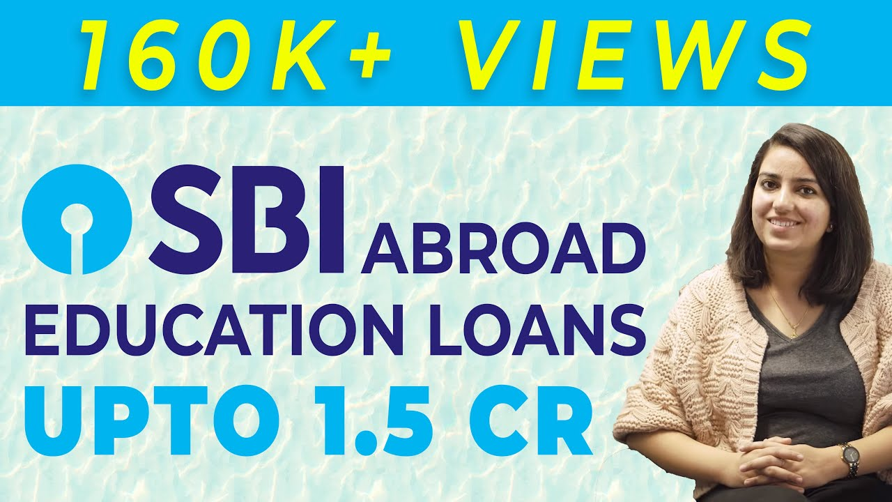 SBI education loan for abroad studies | Ep #5 (2019)