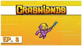 Crashlands - Ep. 8 - Blastique Blade! - Let's Play Crashlands Gameplay