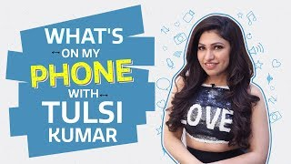 What's on my phone with Tulsi Kumar | Bollywood | Pinkvilla