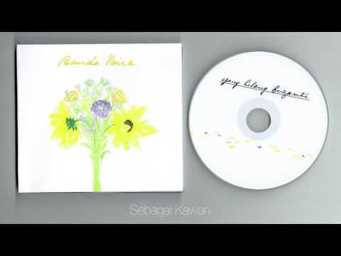 Banda Neira - Yang Patah Tumbuh, Yang Hilang Berganti ( full album ) - [LikeShare]