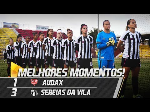 Audax 1 x 3 Sereias da Vila | MELHORES MOMENTOS | Brasileirão  (11/07/18)
