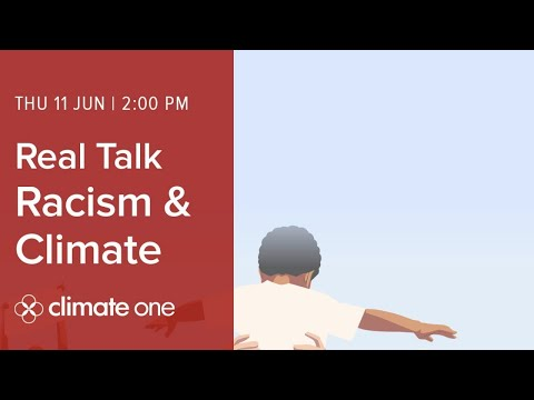 Real Talk  Racism and Climate