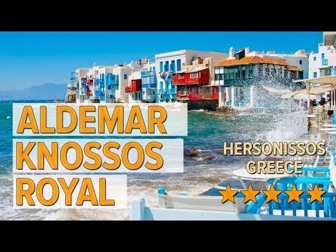 Aldemar Knossos Royal Hotel Review | Hotels In Hersonissos | Greek Hotels