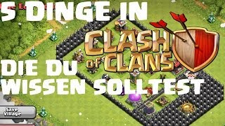 [facecam] 5 Dinge in Clash of Clans...die du wissen solltest! || LP COC [Deutsch/German HD]