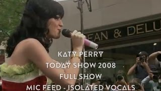 Mic Feed | Katy Perry - Live @ Today Show 2008