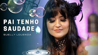 "Pai Tenho Saudade   Suelly Louzada (CD ""Intrínseca"" - Clipe Oficial)"