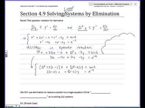 Differential Equations - 4.9 Solving systems of ODEs by Elimination (Part 1 of 2)