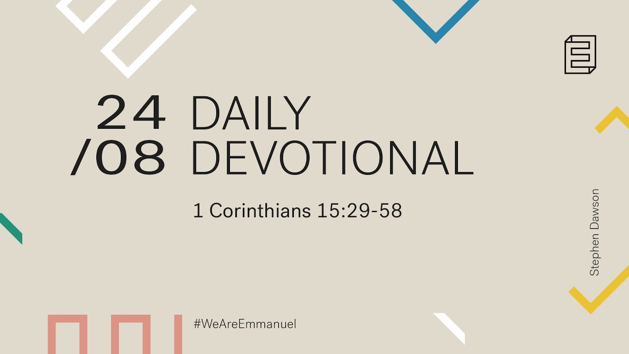 Daily Devotional with Stephen Dawson // 1 Corinthians 15:29-58 Cover Image