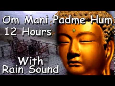 Music To Sleep Om Mani Padme Hum Mantra 12 Hour Meditation With Rain Sound Youtube