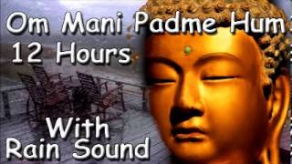 MUSIC TO SLEEP - Om mani padme hum mantra 12 hour meditation with rain sound