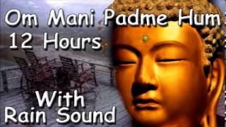 MUSIC TO SLEEP - Om mani padme hum mantra 12 hour meditation with rain sound